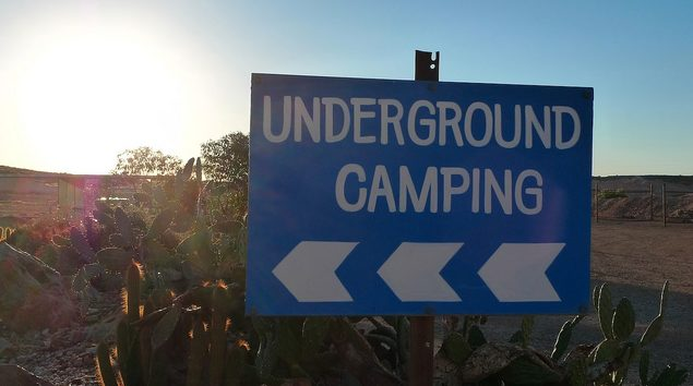 If you want to camp out underground, you can do that, too. If the woods are too boring for you, Coober Pedy is an awesome place to set up camp.